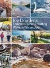 Joe Dowden's Complete Guide to Painting Water in Watercolour Cover Image