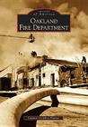 Oakland Fire Department (Images of America (Arcadia Publishing)) Cover Image