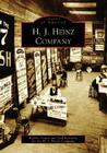 H. J. Heinz Company (Images of America (Arcadia Publishing)) Cover Image