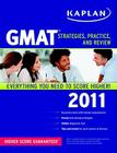 Kaplan GMAT 2011: Strategies, Practice, and Review Cover Image