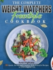 The Complete Weight Watchers Freestyle Cookbook: 100 Quick, Savory and Creative WW Freestyle Recipes to Live a Lighter Life Cover Image
