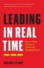 Leading in Real Time: How to Drive Success in a Radically Changing World Cover Image