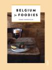 Belgium for Foodies Cover Image