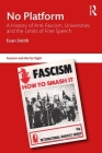 No Platform: A History of Anti-Fascism, Universities and the Limits of Free Speech (Routledge Studies in Fascism and the Far Right) Cover Image