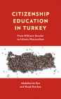 Citizenship Education in Turkey: From Militant-Secular to Islamic Nationalism Cover Image
