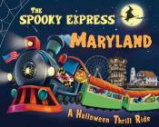 The Spooky Express Maryland Cover Image
