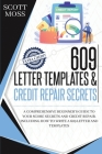 609 Letter Templates & Credit Repair Secrets: A Comprehensive Beginner's Guide To Your Score Secrets And Credit Repair. Including How To Write A 609 L Cover Image