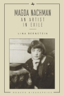 Magda Nachman: An Artist in Exile (Modern Biographies) Cover Image