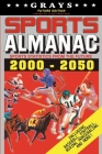 Grays Sports Almanac: Sports Statistics From The Future 2000-2050 [Future Edition - LIMITED TO 10,000 PRINT RUN] Cover Image