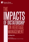 The Impacts of Dictatorship on Heritage Management (World History) Cover Image