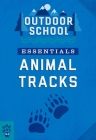 Outdoor School Essentials: Animal Tracks Cover Image