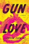 Gun Love: A Novel Cover Image