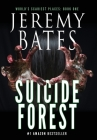 Suicide Forest (World's Scariest Places #1) Cover Image