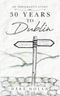 30 years to Dublin: An Immigrant's story Cover Image