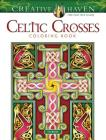 Creative Haven Celtic Crosses Coloring Book (Creative Haven Coloring Books) Cover Image