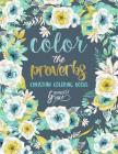 Color The Proverbs: Inspired To Grace: Christian Coloring Books: A Scripture Coloring Book for Adults & Teens Cover Image