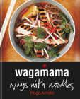 wagamama Ways With Noodles Cover Image