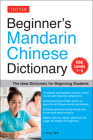 Beginner's Mandarin Chinese Dictionary: The Ideal Dictionary for Beginning Students [Hsk Levels 1-5, Fully Romanized] Cover Image