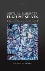 Virtual Subjects, Fugitive Selves: Fernando Pessoa and His Philosophy Cover Image