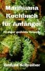 Marihuana Kochbuch für Anfänger 50 super gesunde Rezepte Cover Image