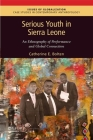 Serious Youth in Sierra Leone: An Ethnography of Performance and Global Connection (Issues of Globalization: Case Studies in Contemporary Anthro) Cover Image