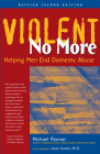Violent No More: Helping Men End Domestic Abuse, Second Ed. Cover Image