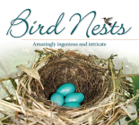 Bird Nests: Amazingly Ingenious and Intricate (Bird Appreciation) Cover Image