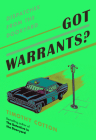 Got Warrants?: Dispatches from the Dooryard Cover Image