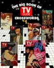 The Big Book of TV Guide Crosswords, #1: Test Your TV IQ With More Than 250 Great Puzzles from TV Guide! Cover Image
