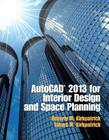 AutoCAD 2013 for Interior Design and Space Planning Cover Image