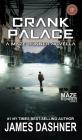 Crank Palace: A Maze Runner Novella Cover Image
