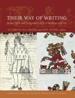 Their Way of Writing: Scripts, Signs, and Pictographies in Pre-Columbian America (Dumbarton Oaks Pre-Columbian Symposia and Colloquia) Cover Image