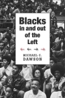 Blacks in and Out of the Left (W. E. B. Du Bois Lectures #13) Cover Image
