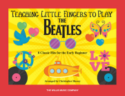 Teaching Little Fingers to Play the Beatles: 8 Classic Hits for the Early Beginner Cover Image