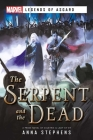 The Serpent & The Dead: A Marvel: Legends of Asgard Novel (Marvel Legends of Asgard) Cover Image