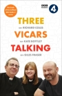Three Vicars Talking: The Book of the Brilliant BBC Radio 4 Series Cover Image