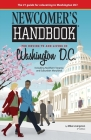 Newcomer's Handbook for Moving to and Living in Washington D.C.: Including Northern Virginia and Suburban Maryland Cover Image