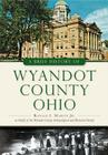 A Brief History of Wyandot County, Ohio Cover Image