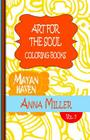 Art For The Soul Coloring Book Pocket Size - Anti Stress Art Therapy Coloring Book: Beach Size Healing Coloring Book: Mayan Haven Cover Image