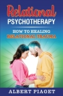 Relational Psychotherapy: How to Heal Relational Trauma Cover Image