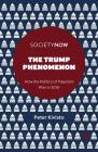 The Trump Phenomenon: How the Politics of Populism Won in 2016 (Societynow) Cover Image