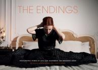 The Endings: Photographic Stories of Love, Loss, Heartbreak, and Beginning Again Cover Image