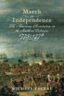 March to Independence: The Revolutionary War in the Southern Colonies, 1775–1776 (Journal of the American Revolution Books) Cover Image