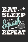 Eat Sleep Squash Repeat: Funny Cool Squash Journal Notebook Workbook Diary Planner-6x9 - 120 Quad Paper Pages - Cute Gift For Squash Players, F Cover Image