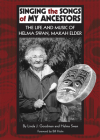 Singing the Songs of My Ancestors, Volume 244: The Life and Music of Helma Swan, Makah Elder (Civilization of the American Indian #244) Cover Image