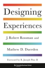 Designing Experiences (Columbia Business School Publishing) Cover Image