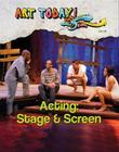 Acting: Stage & Screen (Art Today! #10) Cover Image
