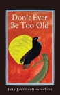 Don't Ever be Too Old Cover Image