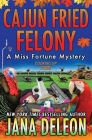 Cajun Fried Felony (Miss Fortune Mystery #15) Cover Image