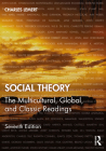 Social Theory: The Multicultural, Global, and Classic Readings Cover Image